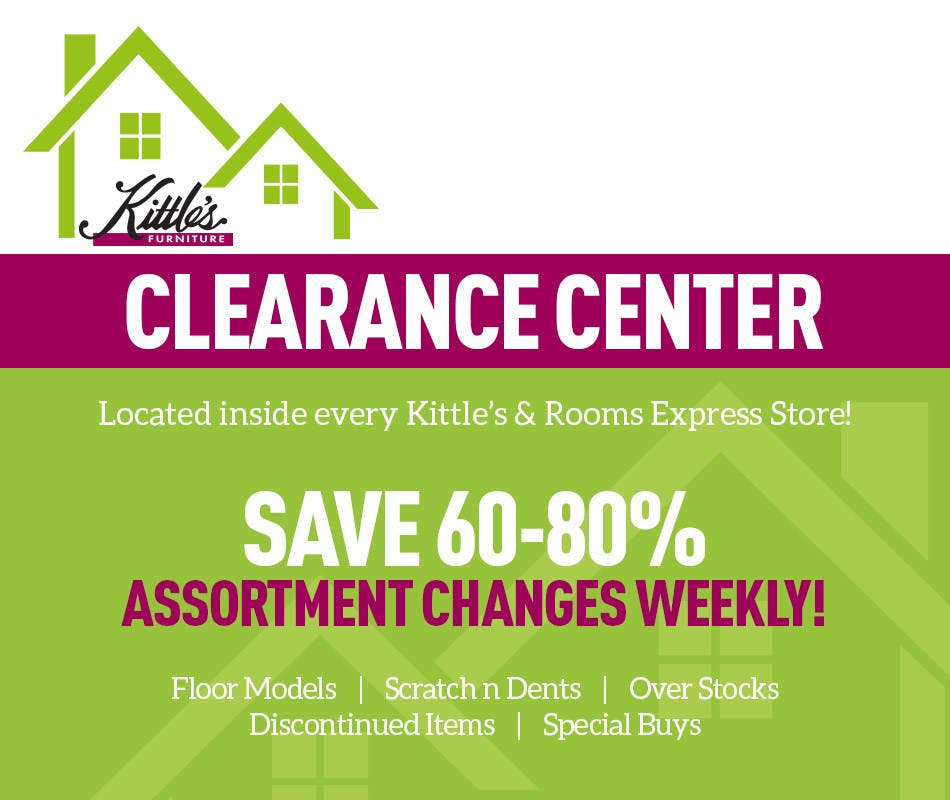 Now Located Inside Every One Of Our Kittle S Furniture And Rooms Express Locations New Clearance Centers Offer Incredible Savings Up